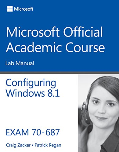 70-687 Configuring Windows 8.1 Lab Manual (Microsoft Official Academic Course (687 Series)