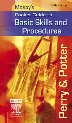 Mosby's Pocket Guide to Basic Skills and Procedures, 6e (Nursing Pocket Guides)