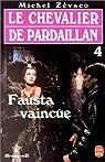 Les Pardaillan - Livre 4 : Fausta vaincue par Zévaco