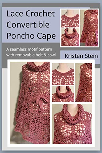 Lace Crochet Convertible Poncho Cape A Seamless Motif Pattern With