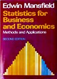 Statistics for Business and Economics : Methods and Applications, Mansfield, Edwin, 0393952932