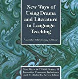 New Ways of Using Drama and Literature in Language Teaching, , 0939791668