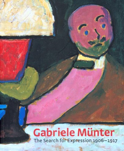 Gabriele Munter  The Search For Expression 1906 1917