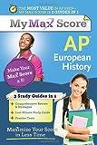 My Max Score AP European History, Howard D. Wilen and Mark Dziak, 1402243189