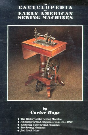 Encyclopedia of Early American Sewing Machines