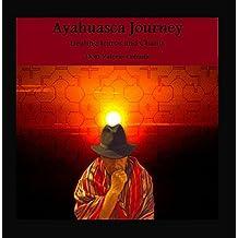 Ayahuasca Journey: Healing Icaros and Chants