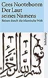 Der Laut seines Namens: Reisen durch die islamische Welt (suhrkamp taschenbuch)