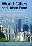World Cities and Urban Form : Fragmented, Polycentric, Sustainable?, , 0415451868