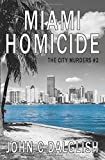 Miami Homicide (The City Murders) (Volume 2)