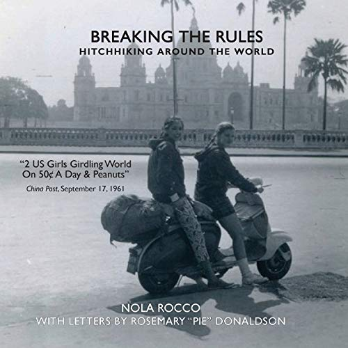 Breaking the Rules: Hitchhiking around the World (Rules Of The World)