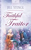 Faithful Traitor (Heartsong Presents #611)