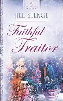 Faithful Traitor (Heartsong Presents #611)