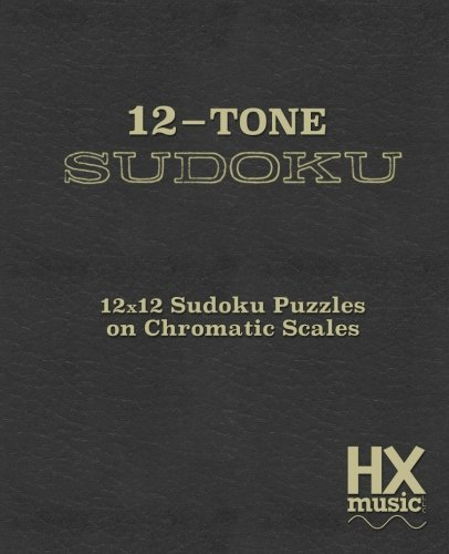 12-Tone Sudoku: 12x12 Sudoku Puzzles On Chromatic Scales pdf
