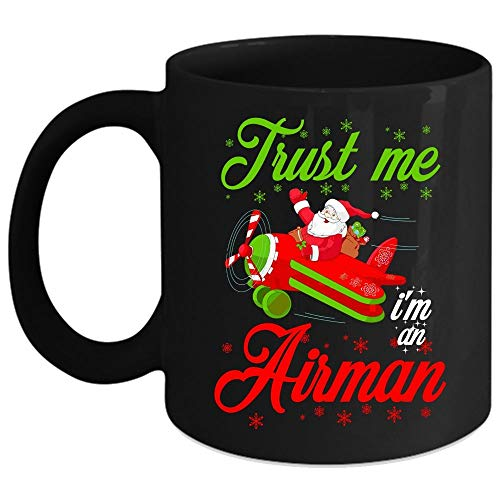 I'm An Airman Coffee Mug, Christmas Gift For Airman Coffee Cup (Coffee Mug 11oz - Black)