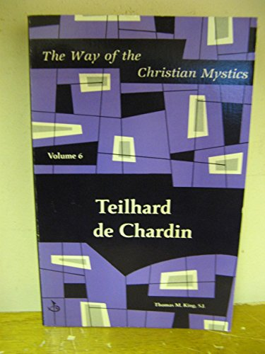 Teilhard De Chardin (Way of the Christian Mystics)