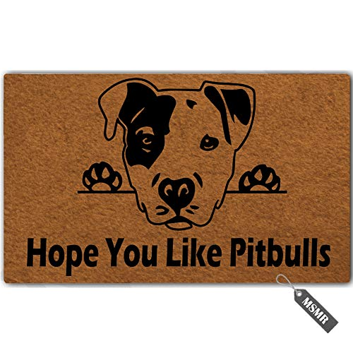 MsMr Funny Door Mat Entrance Floor Mat Hope You Like Pitbulls Non-Slip Doormat Welcome Mat 30 inch by 18 inch Machine Washable Non-Woven Fabric