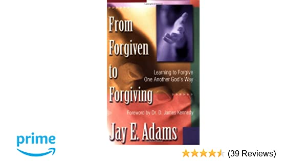From Forgiven to Forgiving: Learning to Forgive One Another