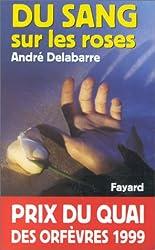Du sang sur les roses - Prix Quai des Orfèvres  1999