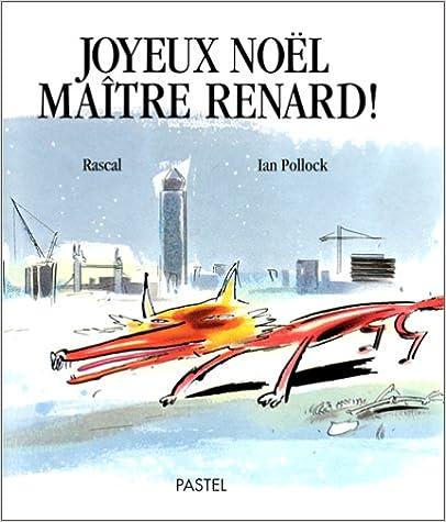 Télécharger le livre gratuitement Joyeux Noël maître Renard !