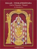 Balaji-Venkateshwara, Lord of Tirumala, Tirupati an Introduction