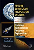 img - for Future Spacecraft Propulsion Systems: Enabling Technologies for Space Exploration (Springer Praxis Books) book / textbook / text book