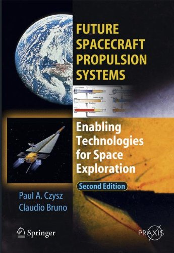 Future Spacecraft Propulsion Systems: Enabling Technologies for Space Exploration (Springer Praxis Books)