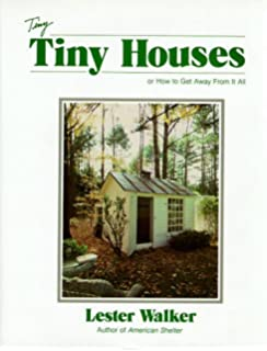 Tiny Book Of Tiny Houses Lester Walker 9780879515102 Amazoncom