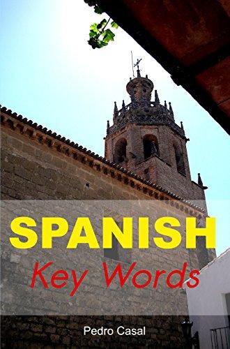 Spanish Key Words: The Basic 2000 Word Vocabulary Arranged b