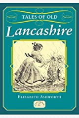 Tales of Old Lancashire (Country Tales) by Elizabeth Ashworth (2007-10-04) Paperback