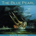 The Blue Pearl | John G. Brandon