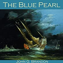 The Blue Pearl Audiobook by John G. Brandon Narrated by Cathy Dobson