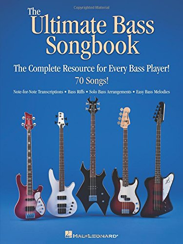 The Ultimate Bass Songbook: The Complete Resource for Every Bass -