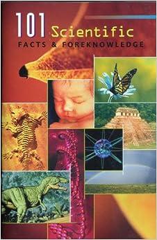 101 Scientific Facts amp: Foreknowledge