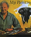 My Painting Life, David Shepherd, 0953303373