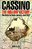 Cassino: The Hollow Victory - The Battle for Rome, January-June, 1944 by John Ellis front cover