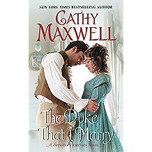 The Duke That I Marry: A Spinster Heiresses Novel (The Spinster Heiresses)