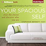 Your Spacious Self: Clear the Clutter and Discover Who You Are  | Stephanie Bennett Vogt MA