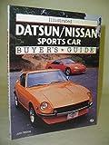 Illustrated Datsun/Nissan Sports Car Buyer's Guide (Illustrated Buyer's Guide)