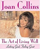 The Art of Living Well, Joan Collins, 1402209428