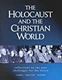 The Holocaust and the Christian World 9780826412980