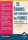 25 Errores Que Cometen los Padres, Peter Jaksa, 8497350308