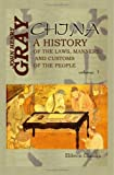 China : A History of the Laws, Manners, and Customs of the People:, Gray, John Henry, 1402177348