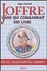 Joffre - L'âne qui commandait des lions : Été 1914 : 300 000 morts en 3 semaines ! par Fraenkel
