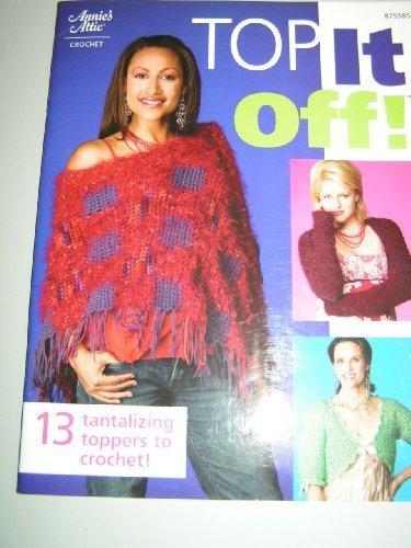 Annie's Attic Top It Off Crochet Book w/13 tops