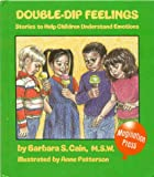 Double-Dip Feelings, Barbara S. Cain, 0945354207