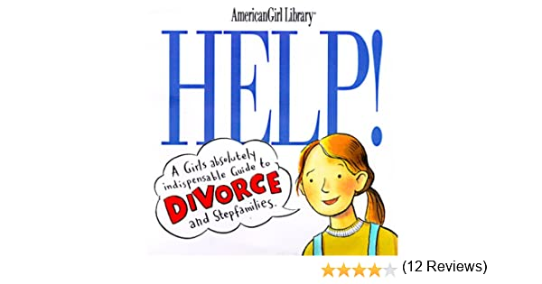 Help a girls guide to divorce and stepfamilies american girl a girls guide to divorce and stepfamilies american girl library nancy holyoke scott nash 9781562477493 amazon books solutioingenieria Images