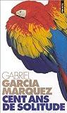 Cent ans de Solitude par Garcia Marquez