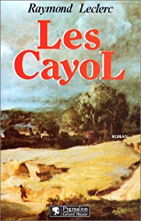Les Cayol 01 : Au pas le Roy, Leclerc, Raymond
