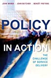 img - for Policy in Action: The Challenge of Service Delivery by John Wanna (2010-06-30) book / textbook / text book