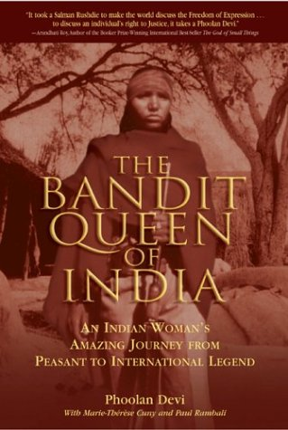 The Bandit Queen Of India  An Indian Womans Amazing Journey From Peasant To International Legend